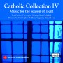 Catholic Collection IV Music for the season of Lent
