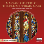 Mass and Vespers of the Blessed Virgin Mary