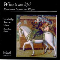 HAVPCD187 - What is our life? Renaissance Laments and Elegies