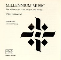 HAVPCD209 - Millennium Music The Millennium Mass, Prayer, and Hymn: Paul Inwood